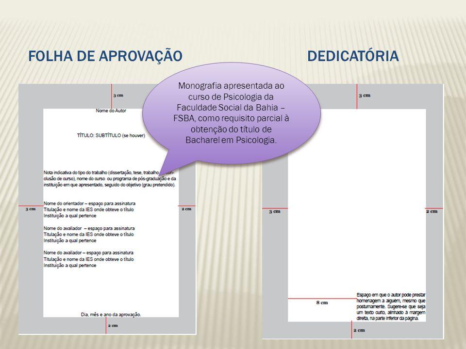 FOLHA DE APROVAÇÃODEDICATÓRIA Monografia apresentada ao curso de Psicologia da Faculdade Social da Bahia – FSBA, como requisito parcial à obtenção do