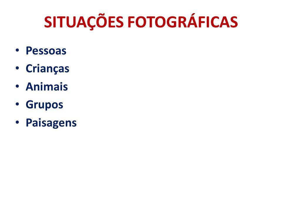 SITUAÇÕES FOTOGRÁFICAS Pessoas Crianças Animais Grupos Paisagens