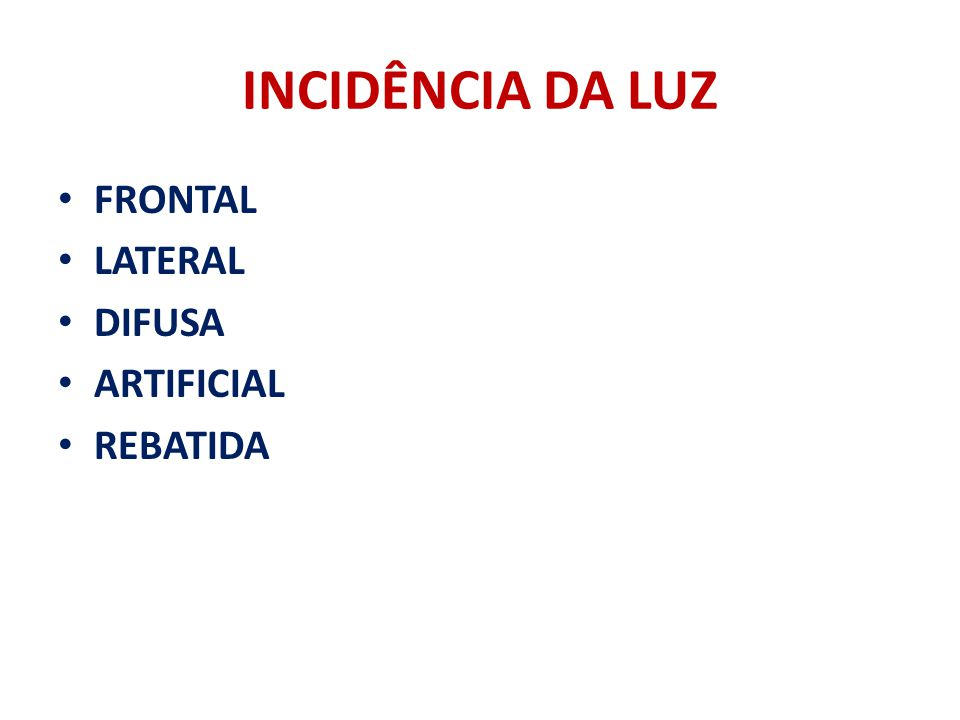 INCIDÊNCIA DA LUZ FRONTAL LATERAL DIFUSA ARTIFICIAL REBATIDA