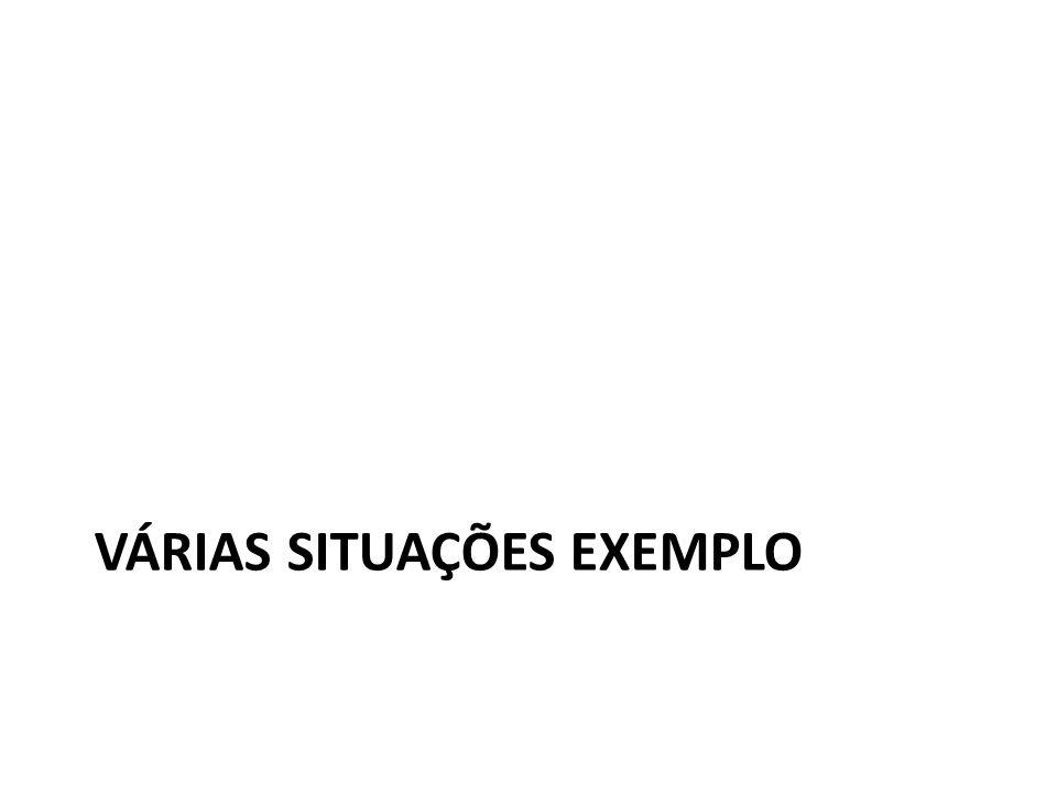 VÁRIAS SITUAÇÕES EXEMPLO