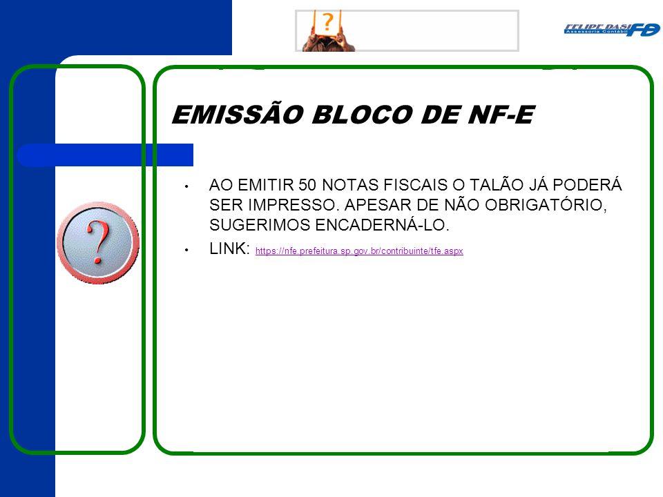 EMISSÃO BLOCO DE NF-E AO EMITIR 50 NOTAS FISCAIS O TALÃO JÁ PODERÁ SER IMPRESSO. APESAR DE NÃO OBRIGATÓRIO, SUGERIMOS ENCADERNÁ-LO. LINK: https://nfe.