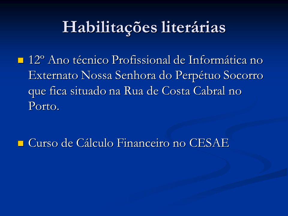 Habilitações literárias 12º Ano técnico Profissional de Informática no Externato Nossa Senhora do Perpétuo Socorro que fica situado na Rua de Costa Ca