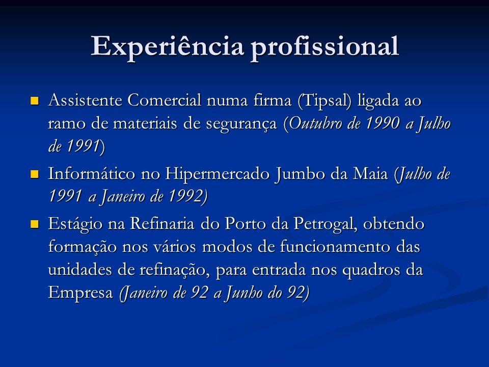 Técnico Pratico de Produção e Apoio na Fábrica de Aromáticos da Refinaria do Porto (Julho de 92 a Julho de 93).