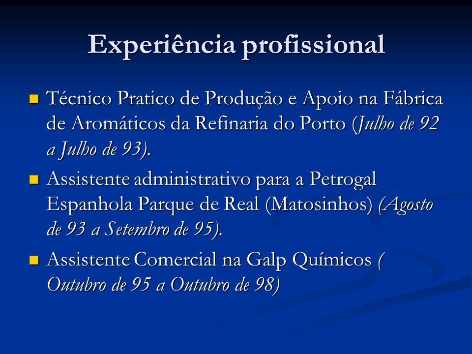 Técnico Pratico de Produção e Apoio na Fábrica de Aromáticos da Refinaria do Porto (Julho de 92 a Julho de 93). Assistente administrativo para a Petro