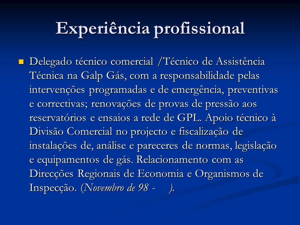 Delegado técnico comercial /Técnico de Assistência Técnica na Galp Gás, com a responsabilidade pelas intervenções programadas e de emergência, prevent