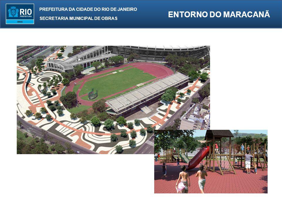 PREFEITURA DA CIDADE DO RIO DE JANEIRO SECRETARIA MUNICIPAL DE OBRAS ENTORNO DO MARACANÃ Prazo: 14 meses Valor : 109.557.151,68