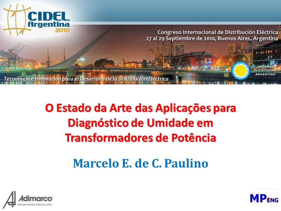 O Estado da Arte das Aplicações para Diagnóstico de Umidade em Transformadores de Potência Marcelo E. de C. Paulino