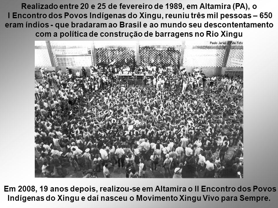 Em 2008, 19 anos depois, realizou-se em Altamira o II Encontro dos Povos Indígenas do Xingu e daí nasceu o Movimento Xingu Vivo para Sempre.