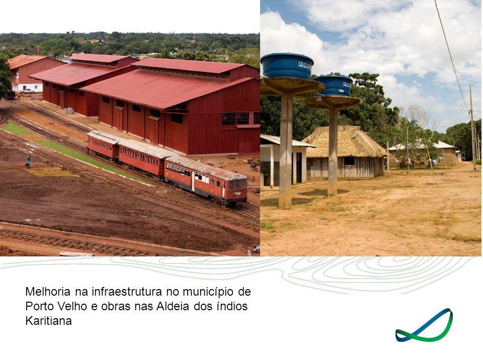 Melhoria na infraestrutura no município de Porto Velho e obras nas Aldeia dos índios Karitiana