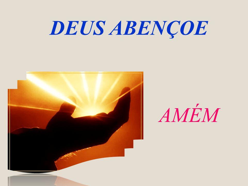 DEUS ABENÇOE AMÉM