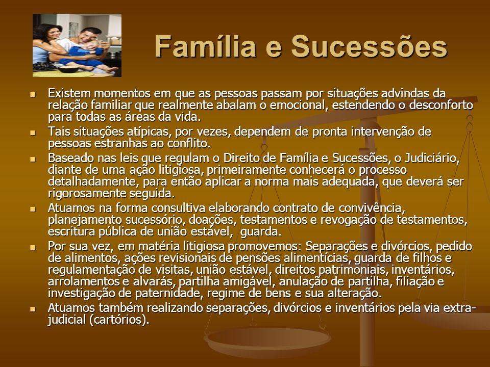 Família e Sucessões Existem momentos em que as pessoas passam por situações advindas da relação familiar que realmente abalam o emocional, estendendo