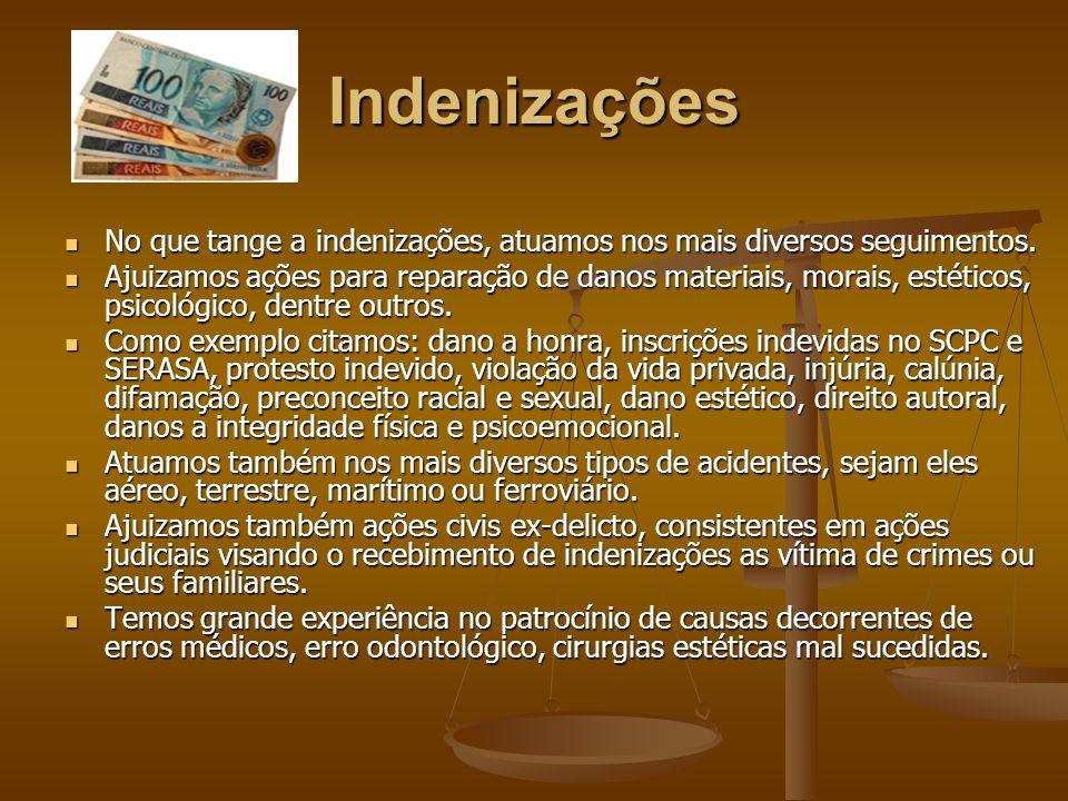 Indenizações No que tange a indenizações, atuamos nos mais diversos seguimentos. No que tange a indenizações, atuamos nos mais diversos seguimentos. A