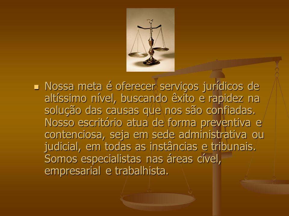 Nossa meta é oferecer serviços jurídicos de altíssimo nível, buscando êxito e rapidez na solução das causas que nos são confiadas. Nosso escritório at