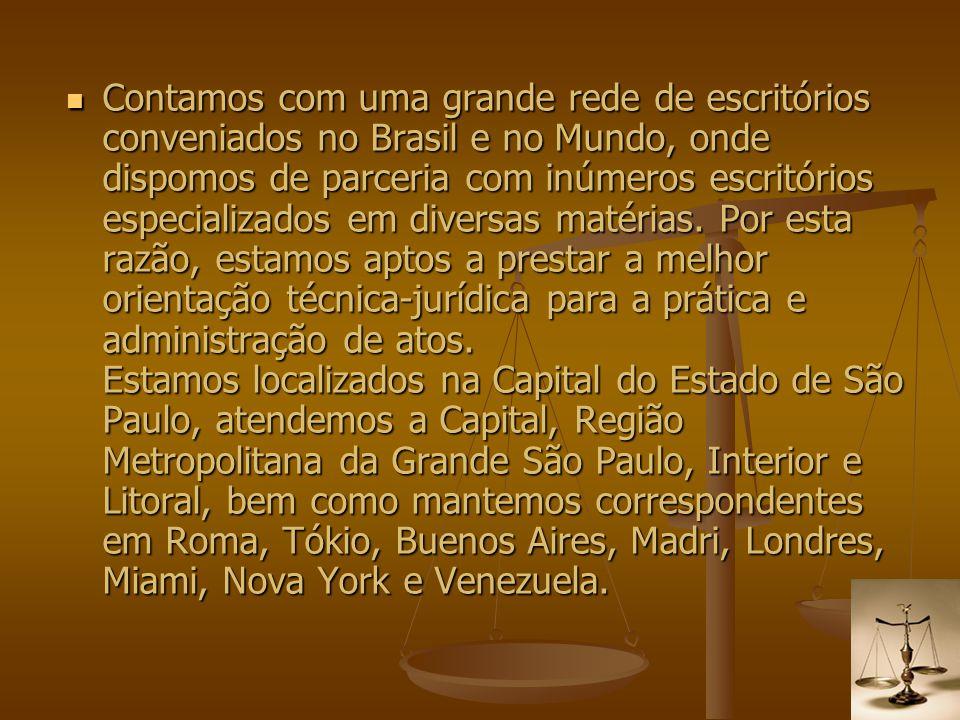 Contamos com uma grande rede de escritórios conveniados no Brasil e no Mundo, onde dispomos de parceria com inúmeros escritórios especializados em div