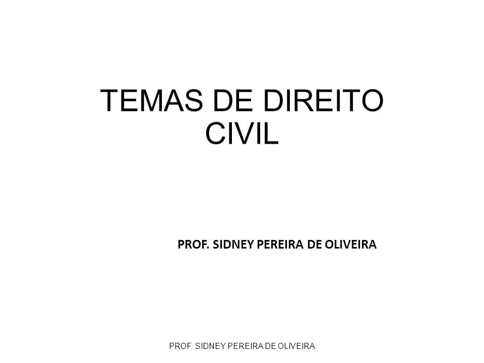 TEMAS DE DIREITO CIVIL PROF. SIDNEY PEREIRA DE OLIVEIRA 1