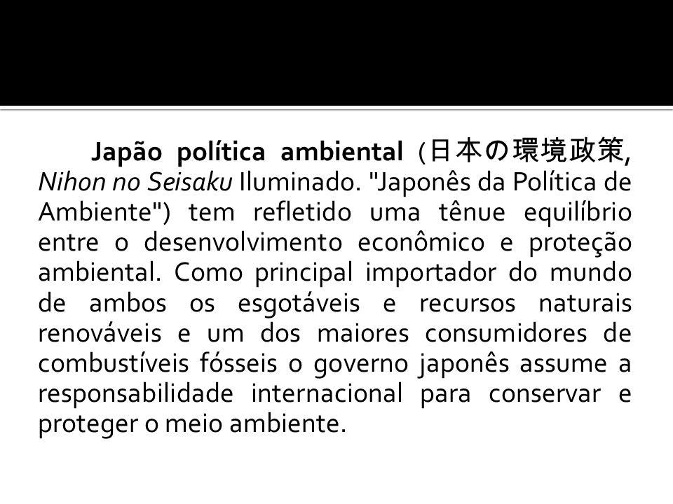 Japão política ambiental (, Nihon no Seisaku Iluminado.