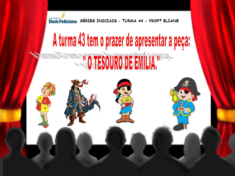 SÉRIES INICIAIS - TURMA 44 - PROFª ELIANE