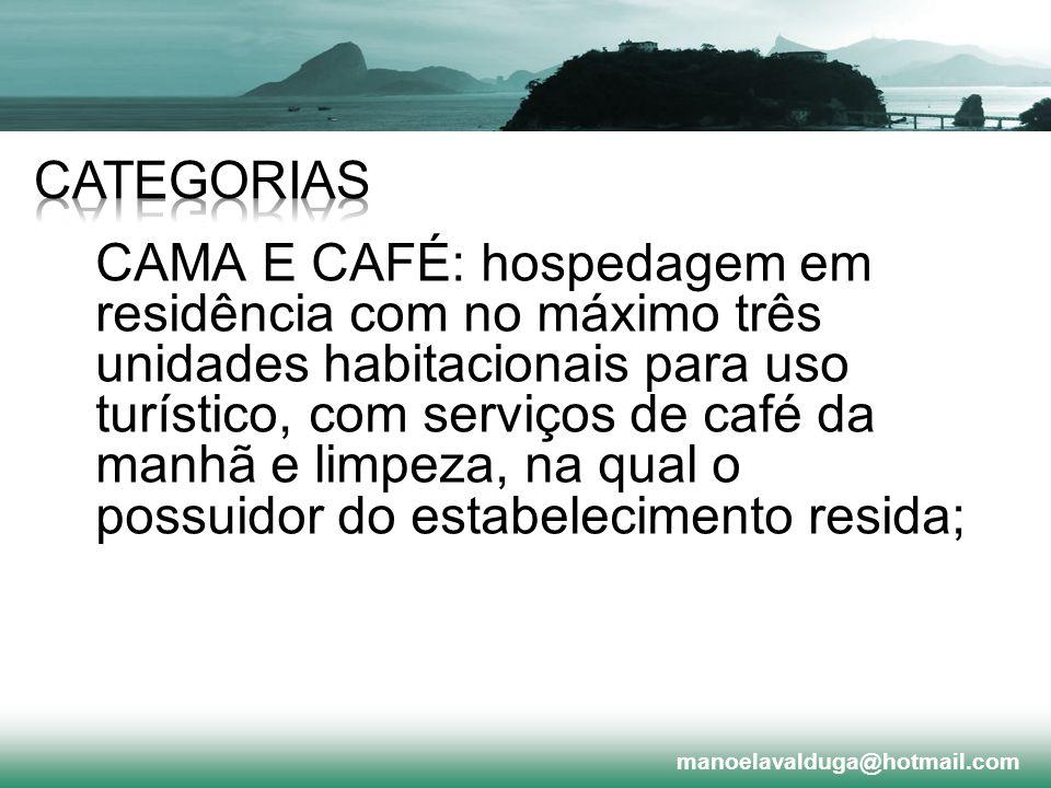 CAMA E CAFÉ: hospedagem em residência com no máximo três unidades habitacionais para uso turístico, com serviços de café da manhã e limpeza, na qual o