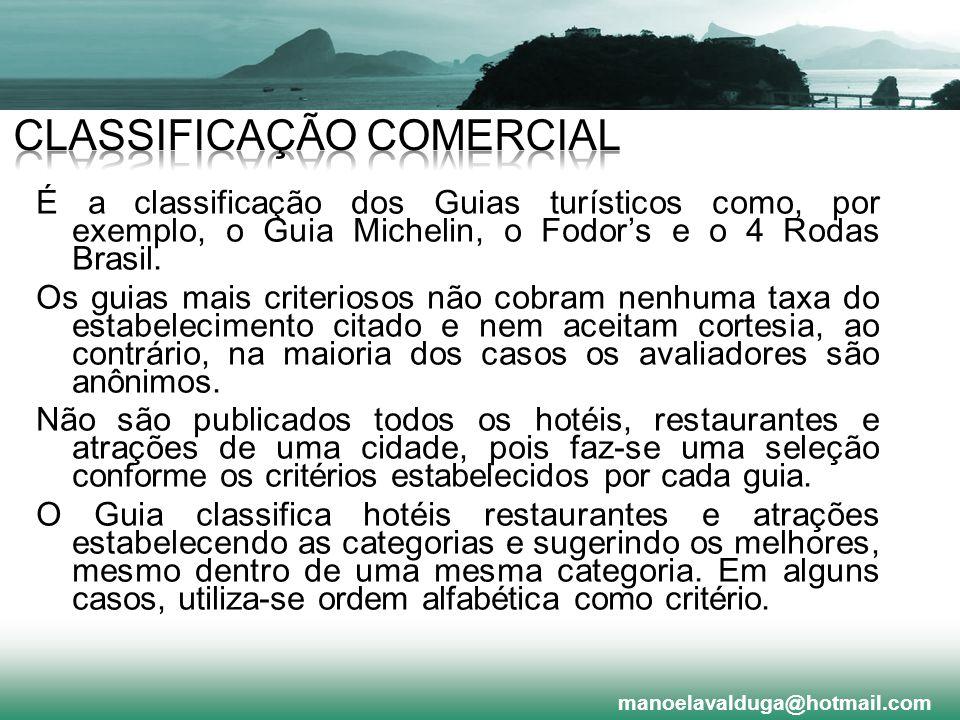 É a classificação dos Guias turísticos como, por exemplo, o Guia Michelin, o Fodors e o 4 Rodas Brasil. Os guias mais criteriosos não cobram nenhuma t