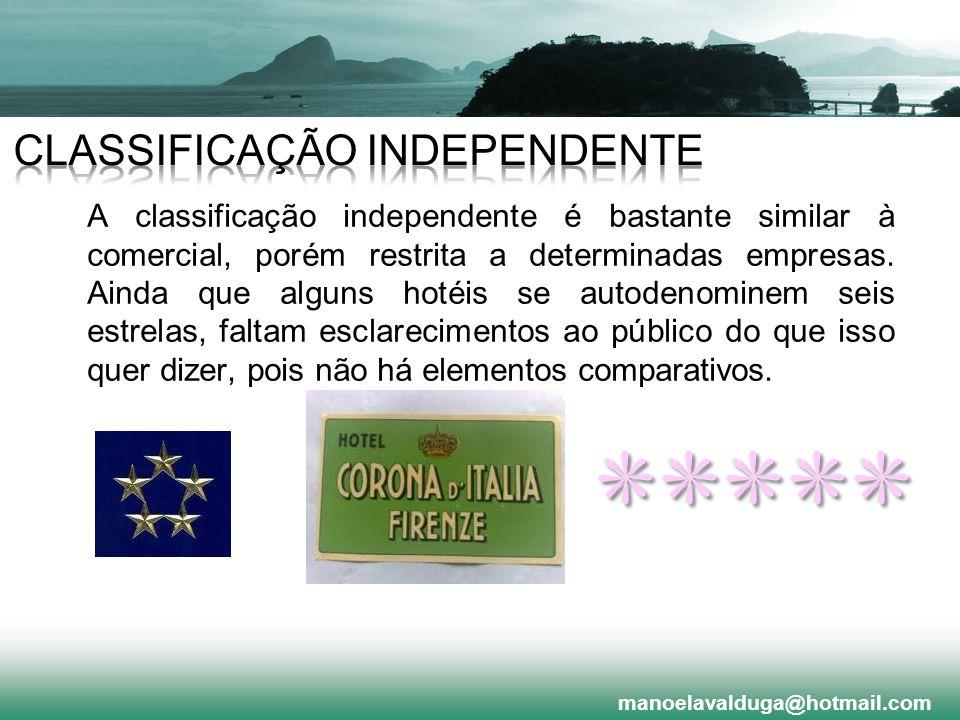A classificação independente é bastante similar à comercial, porém restrita a determinadas empresas. Ainda que alguns hotéis se autodenominem seis est