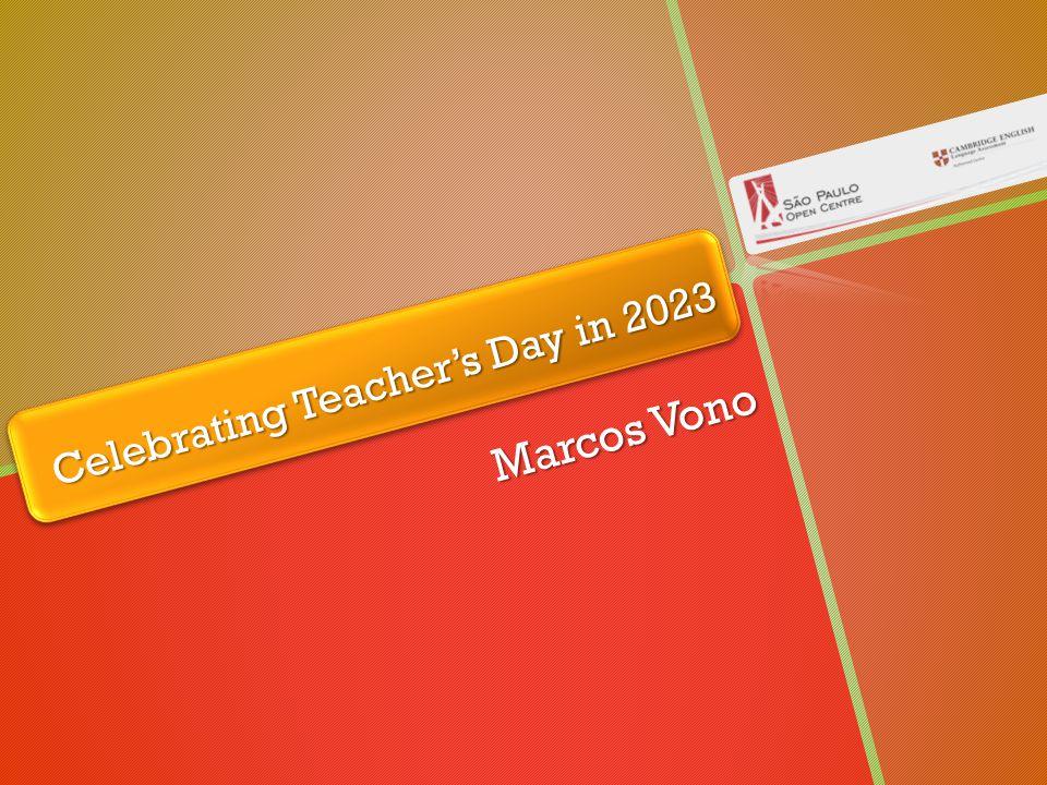 Celebrating Teachers Day in 2023 Marcos Vono