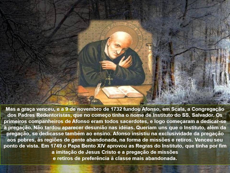 A 3 de outubro de 1731 revelou-lhe a Irmã a visão que tivera: Afonso estava designado por Deus para fundar uma Congregação. Começou então o duelo entr