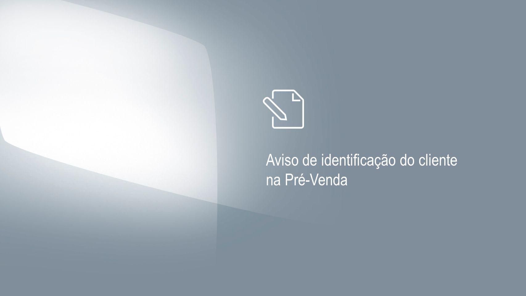 Aviso de identificação do cliente na Pré-Venda