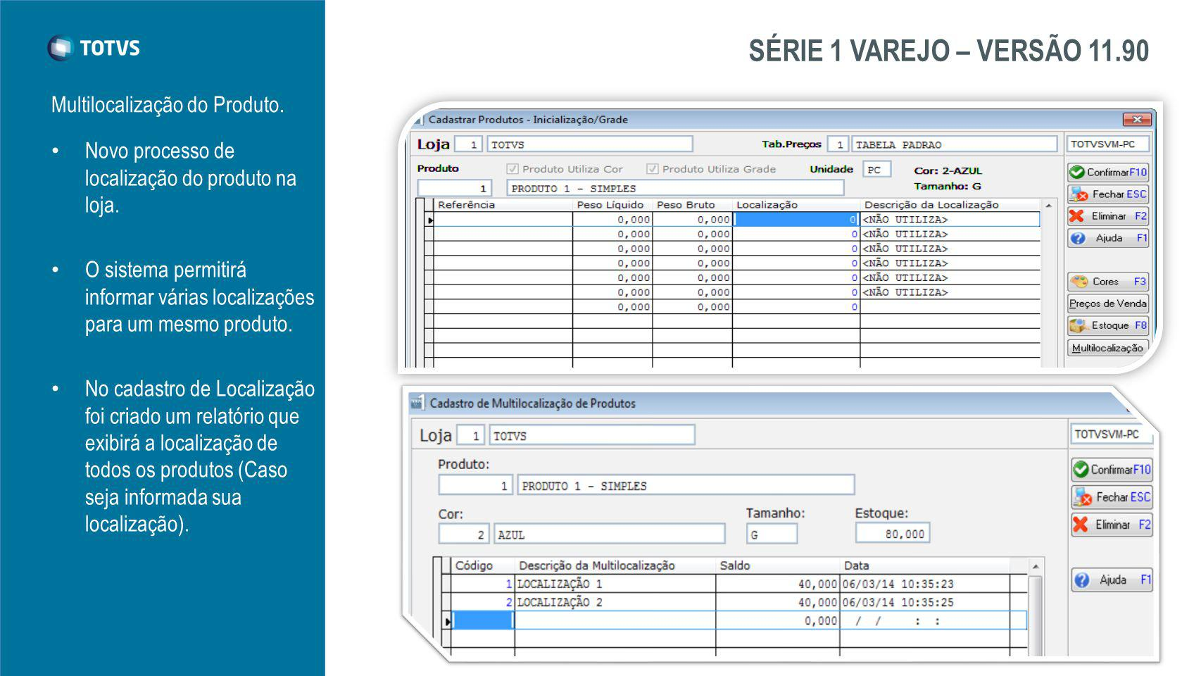 SÉRIE 1 VAREJO – VERSÃO 11.90 Multilocalização do Produto.