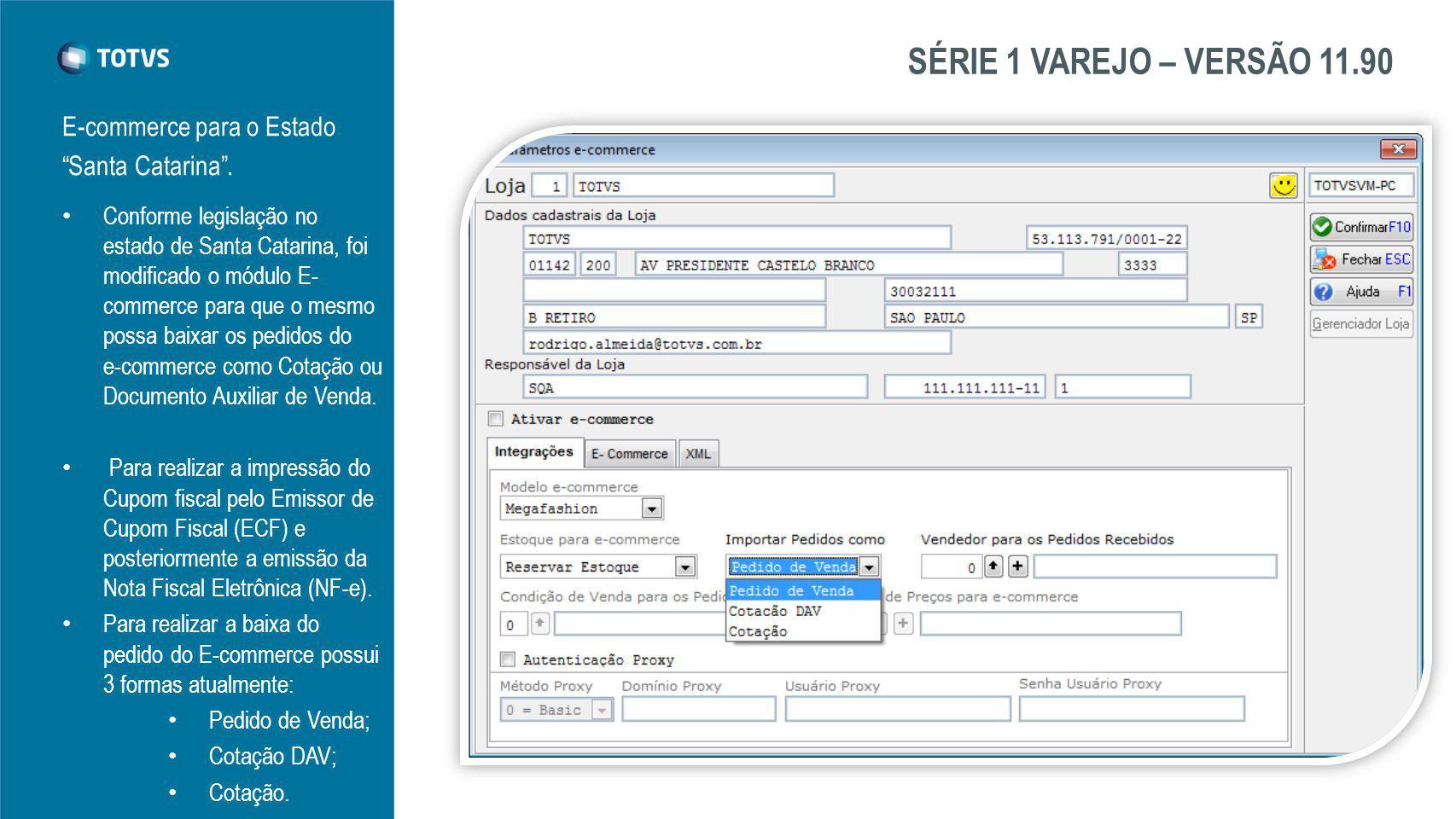 SÉRIE 1 VAREJO – VERSÃO 11.90 E-commerce para o Estado Santa Catarina.