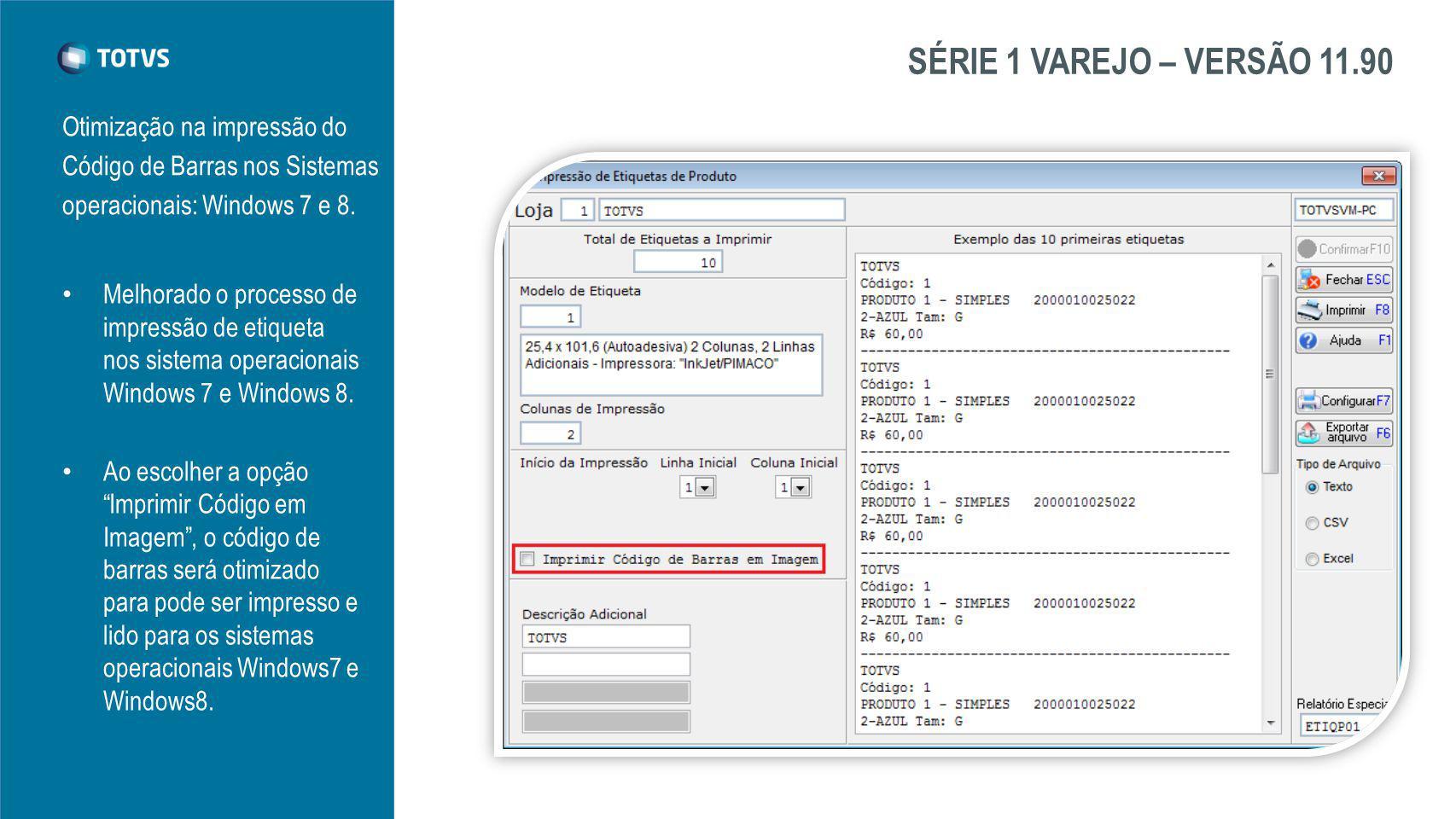 SÉRIE 1 VAREJO – VERSÃO 11.90 Otimização na impressão do Código de Barras nos Sistemas operacionais: Windows 7 e 8.