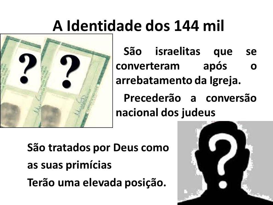 A Identidade dos 144 mil São israelitas que se converteram após o arrebatamento da Igreja. Precederão a conversão nacional dos judeus São tratados por