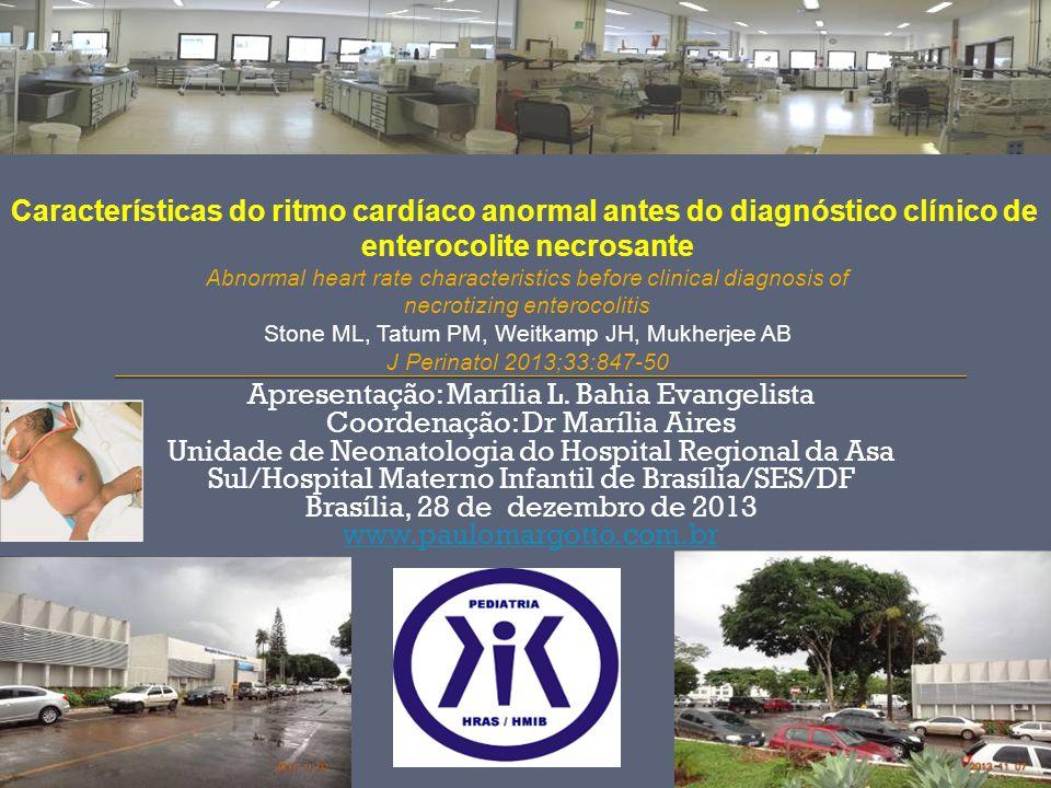 Apresentação: Marília L. Bahia Evangelista Coordenação: Dr Marília Aires Unidade de Neonatologia do Hospital Regional da Asa Sul/Hospital Materno Infa