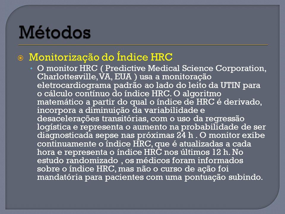 Monitorização do Índice HRC O monitor HRC ( Predictive Medical Science Corporation, Charlottesville, VA, EUA ) usa a monitoração eletrocardiograma pad