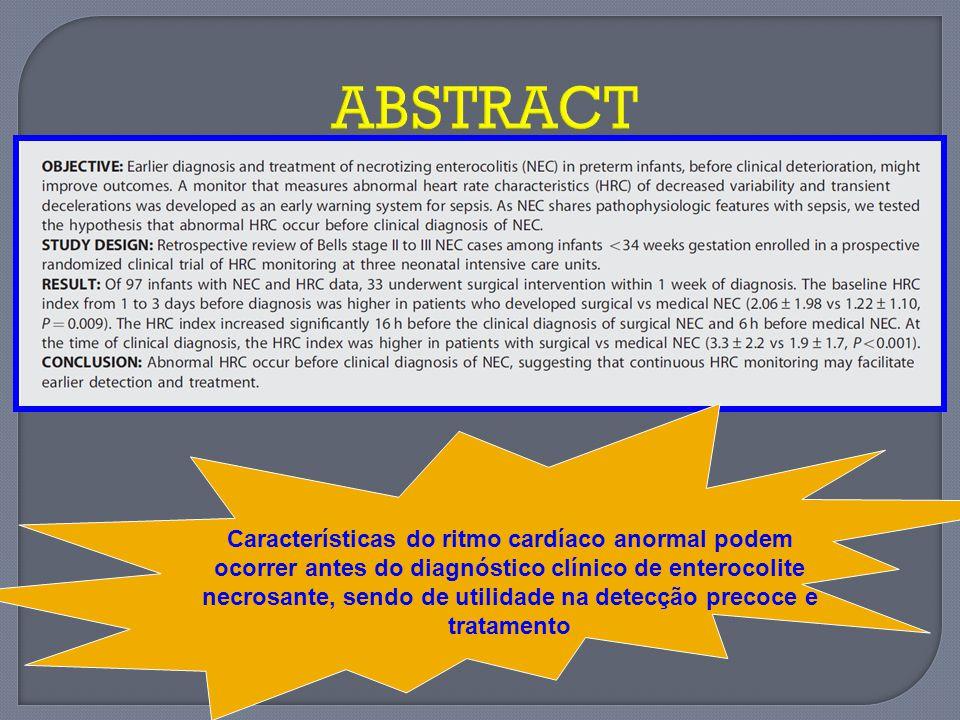 ABSTRACT Características do ritmo cardíaco anormal podem ocorrer antes do diagnóstico clínico de enterocolite necrosante, sendo de utilidade na detecç