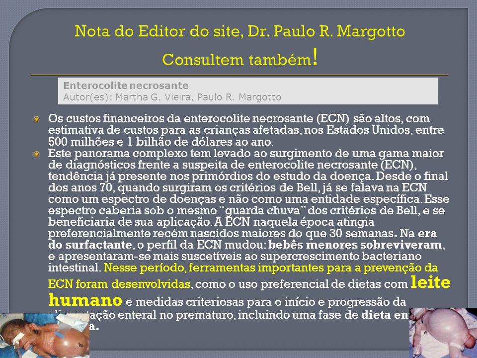 Nota do Editor do site, Dr. Paulo R. Margotto Consultem também ! Os custos financeiros da enterocolite necrosante (ECN) são altos, com estimativa de c