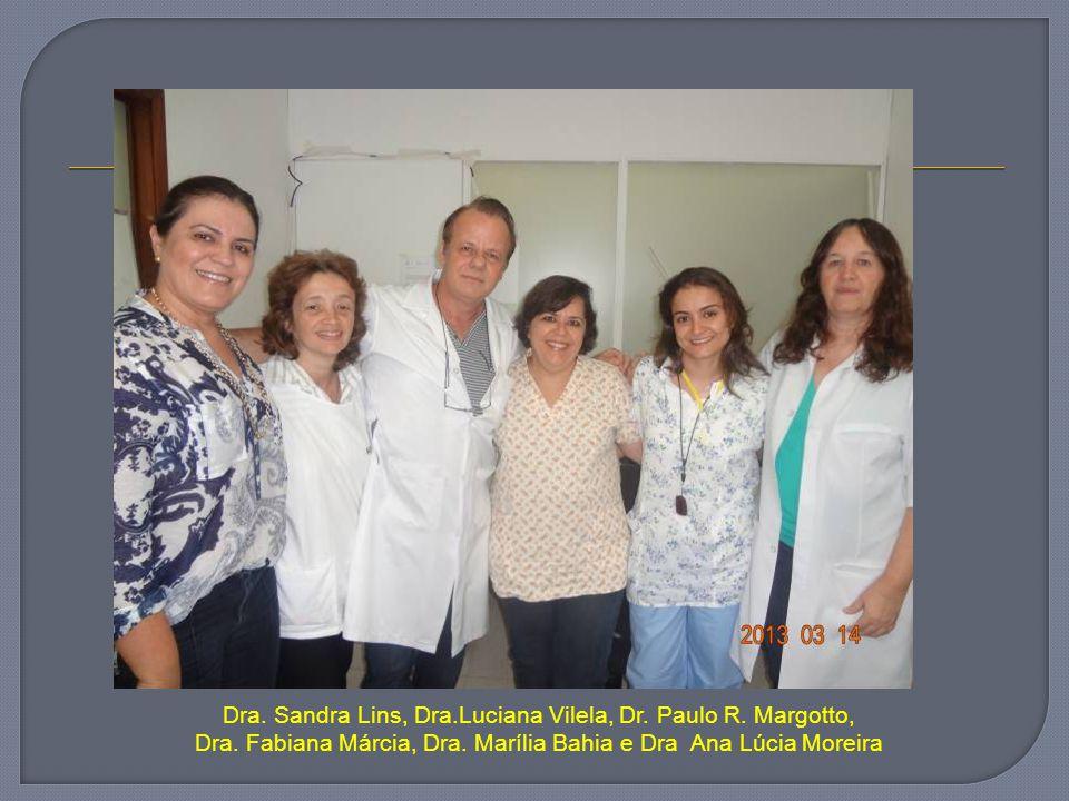 Dra. Sandra Lins, Dra.Luciana Vilela, Dr. Paulo R. Margotto, Dra. Fabiana Márcia, Dra. Marília Bahia e Dra Ana Lúcia Moreira
