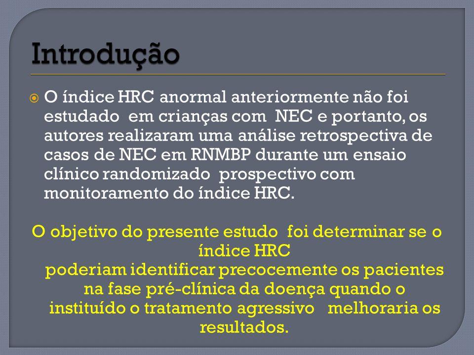 O índice HRC anormal anteriormente não foi estudado em crianças com NEC e portanto, os autores realizaram uma análise retrospectiva de casos de NEC em