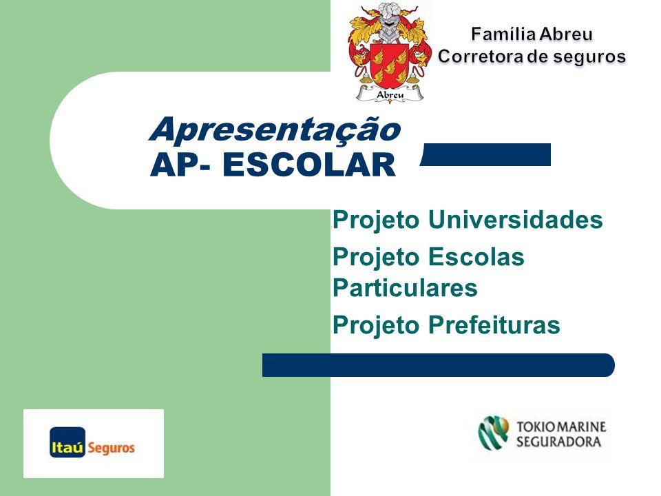 Apresentação AP- ESCOLAR Projeto Universidades Projeto Escolas Particulares Projeto Prefeituras