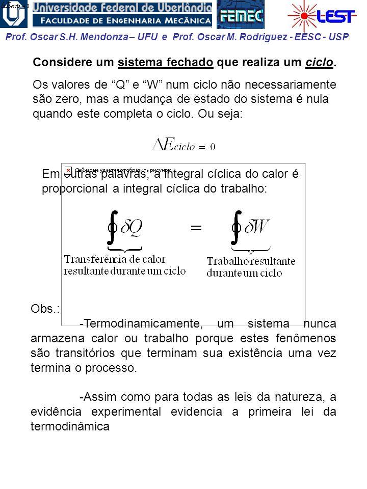 Prof. Oscar S.H. Mendonza – UFU e Prof. Oscar M. Rodriguez - EESC - USP Em outras palavras, a integral cíclica do calor é proporcional a integral cícl