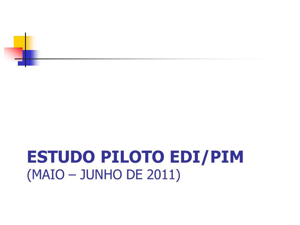 ESTUDO PILOTO EDI/PIM (MAIO – JUNHO DE 2011)