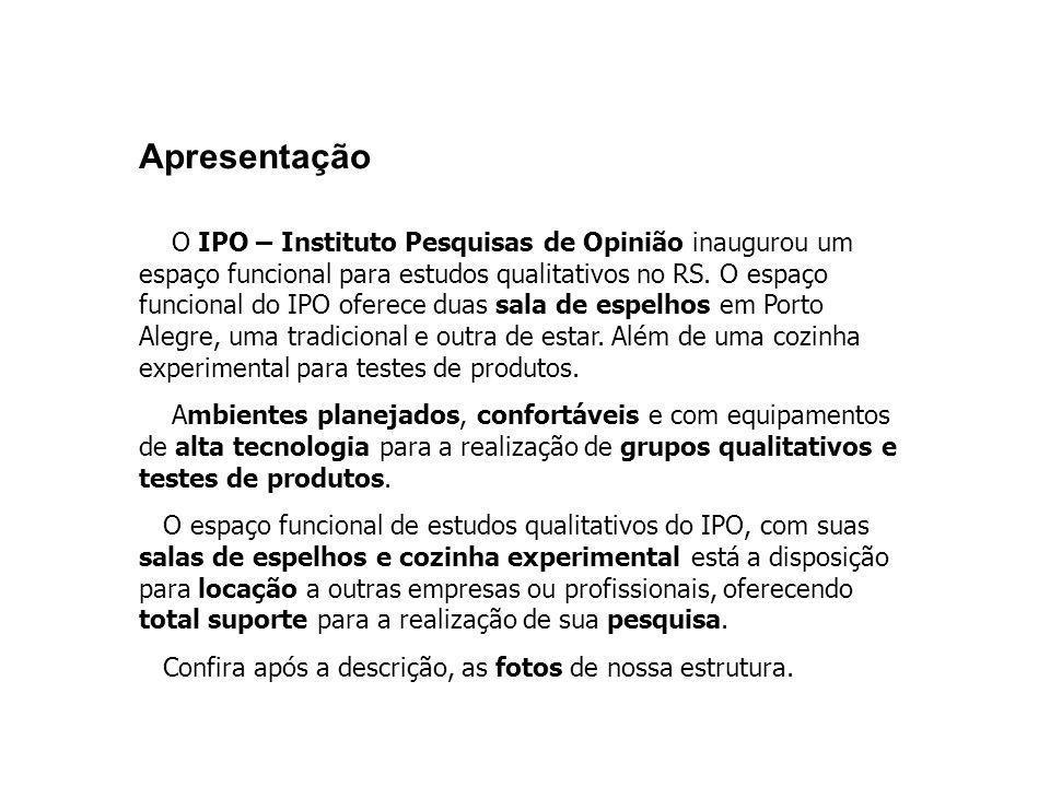 O IPO – Instituto Pesquisas de Opinião inaugurou um espaço funcional para estudos qualitativos no RS. O espaço funcional do IPO oferece duas sala de e
