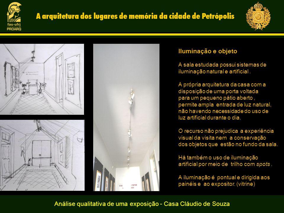 Análise qualitativa de uma exposição - Casa Cláudio de Souza Iluminação e objeto A sala estudada possui sistemas de iluminação natural e artificial.