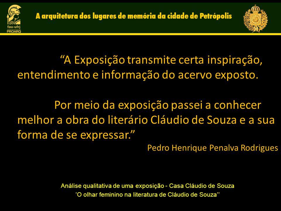 A Exposição transmite certa inspiração, entendimento e informação do acervo exposto.