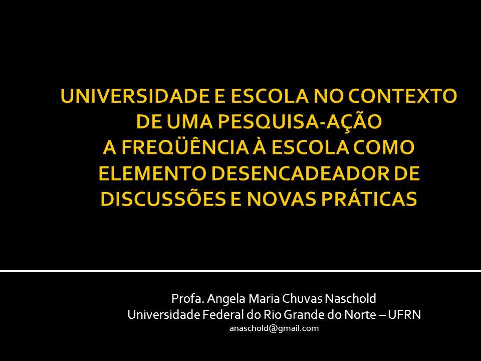 Profa. Angela Maria Chuvas Naschold Universidade Federal do Rio Grande do Norte – UFRN anaschold@gmail.com