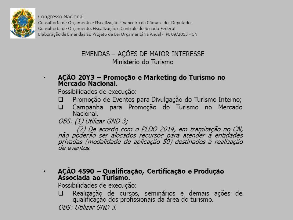 EMENDAS – AÇÕES DE MAIOR INTERESSE Ministério do Turismo AÇÃO 20Y3 – Promoção e Marketing do Turismo no Mercado Nacional.