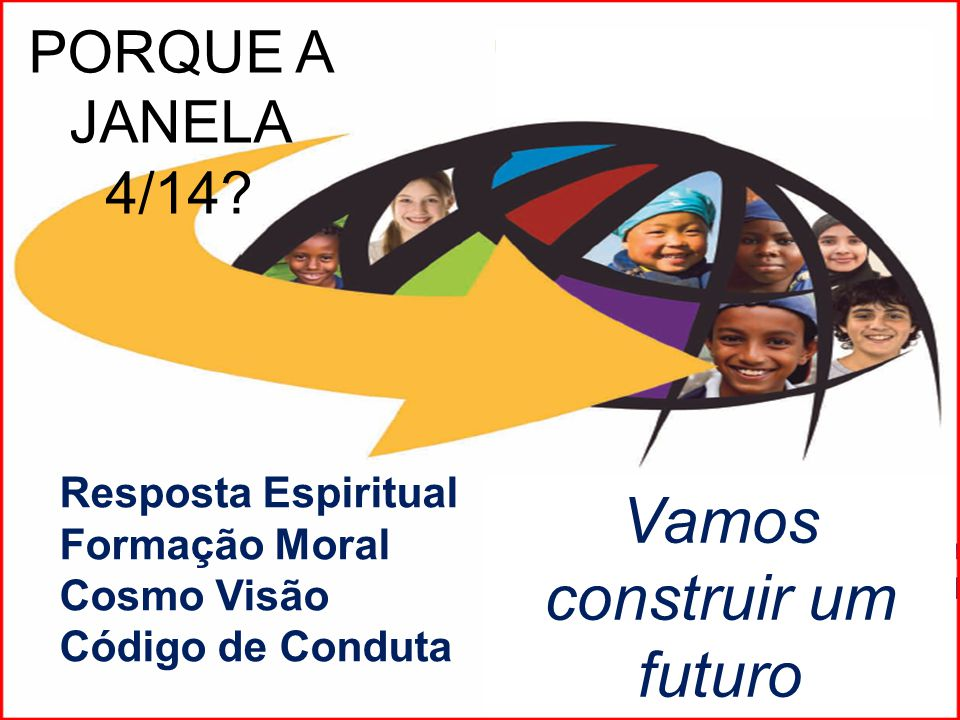 Resposta Espiritual Formação Moral Cosmo Visão Código de Conduta PORQUE A JANELA 4/14.