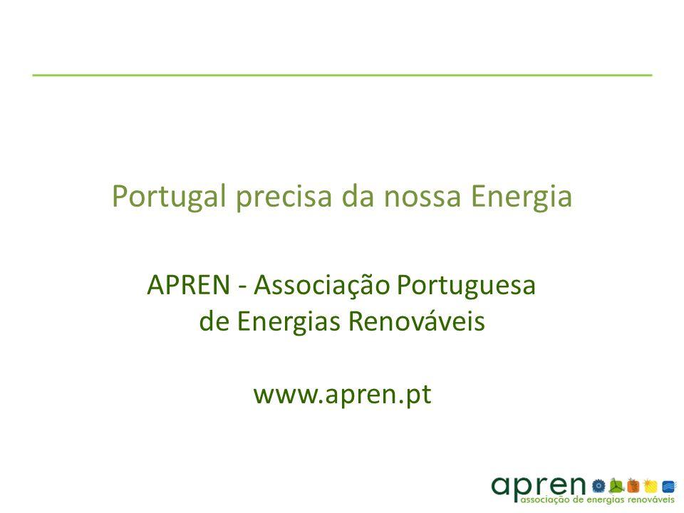 Portugal precisa da nossa Energia APREN - Associação Portuguesa de Energias Renováveis www.apren.pt