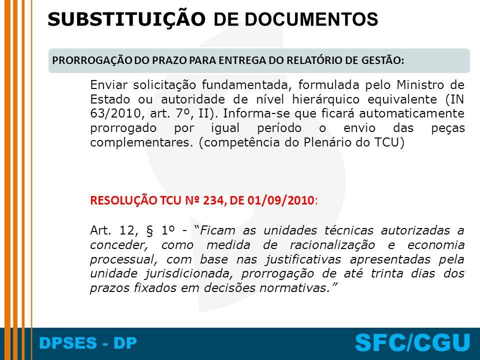 DPSES - DP SFC/CGU Enviar solicitação fundamentada, formulada pelo Ministro de Estado ou autoridade de nível hierárquico equivalente (IN 63/2010, art.