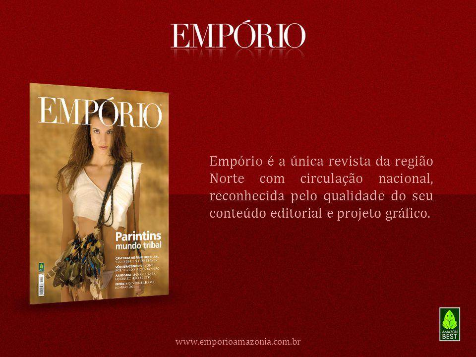 Empório é a única revista da região Norte com circulação nacional, reconhecida pelo qualidade do seu conteúdo editorial e projeto gráfico. www.emporio