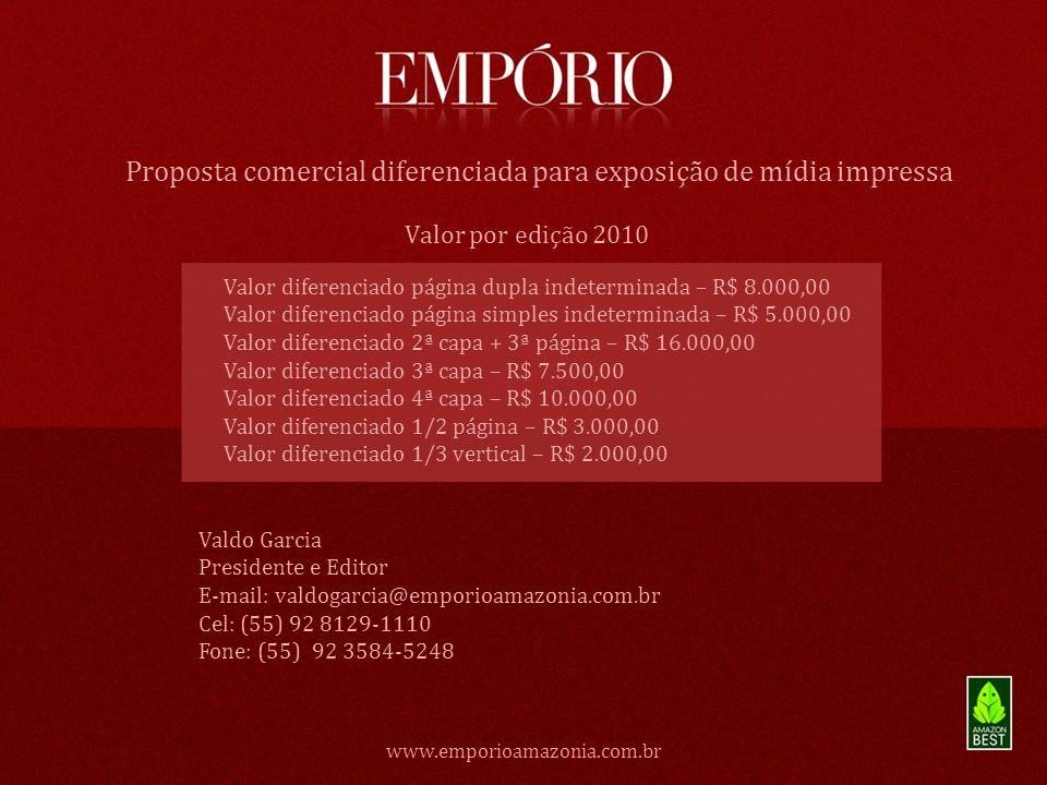 www.emporioamazonia.com.br Proposta comercial diferenciada para exposição de mídia impressa Valor diferenciado página dupla indeterminada – R$ 8.000,0